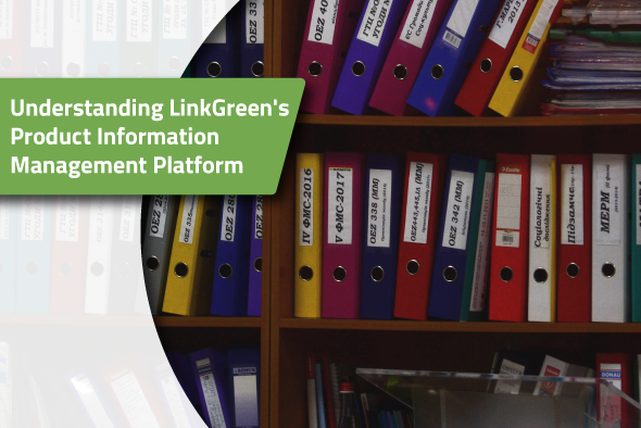 2019.02.07---Understanding-LinkGreens-Product-Information-Management-Platform