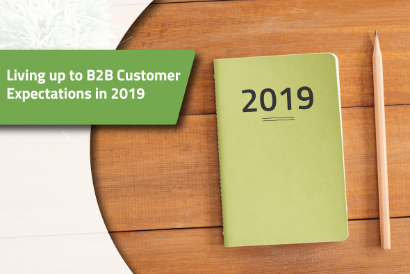 2019.01.22---Living-Up-To-B2B-Customer-Expectations-in-2019.png