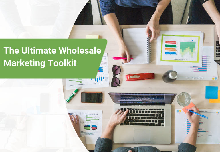 The Ultimate Wholesale  Marketing ToolKit
