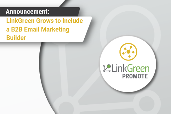 LinkGreen Grows to Include a B2B Email Marketing Builder
